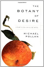 The Botany of Desire : A Plant's Eye View of…