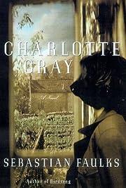 Charlotte Gray: A Novel de Sebastian Faulks
