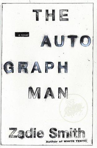The Autograph Man: A Novel, Smith, Zadie