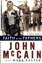 Faith of My Fathers by John McCain