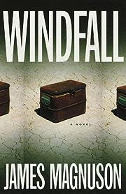 Windfall: A Novel by James Magnuson