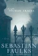 Human Traces: A Novel – tekijä: Sebastian…