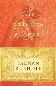 The Enchantress of Florence: A Novel de…
