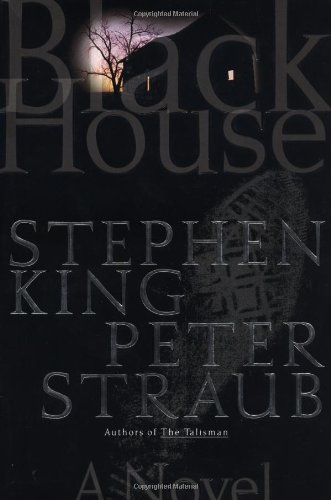 Black House: A Novel, Stephen King; Peter Straub