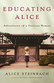 Educating Alice: Adventures of a Curious…
