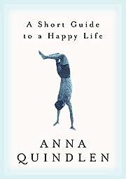 A Short Guide to a Happy Life por Anna…