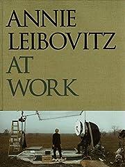Annie Leibovitz at Work de Annie Leibovitz