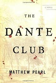 The Dante Club: A Novel av Matthew Pearl