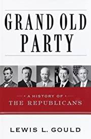 Grand Old Party: A History of the…