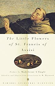 The Little Flowers of St. Francis of Assisi…