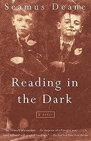 Reading in the Dark: A Novel – tekijä:…