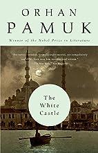 The White Castle: A Novel by Orhan Pamuk