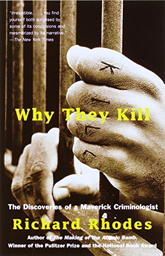 Why They Kill, by Rhodes, R