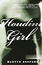 The Houdini Girl: A Novel by Martyn Bedford