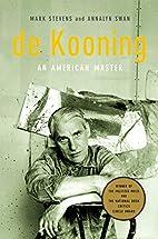 de Kooning: An American Master by Mark…