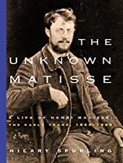 The Unknown Matisse por Hilary Spurling