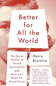 Better for All the World: The Secret History…