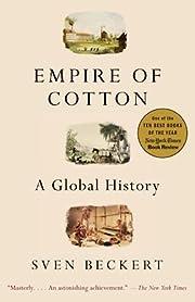 Empire of Cotton: A Global History de Sven…