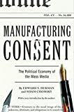 Manufacturing Consent: The Political Economy of the Mass Media (Book) written by Edward S. Herman, Noam Chomsky