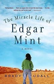 The Miracle Life of Edgar Mint: A Novel por…