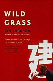 Wild Grass: Three Portraits of Change in…