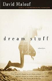 Dream Stuff: Stories door David Malouf