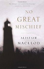 No Great Mischief: A Novel de Alistair…