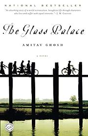 The Glass Palace: A Novel – tekijä:…