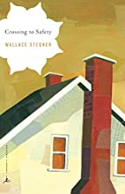 Crossing to Safety by Wallace Earle Stegner