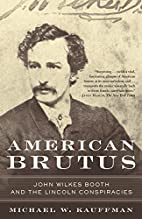 American Brutus: John Wilkes Booth and the…