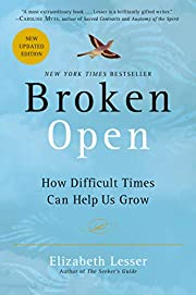 Broken Open: How Difficult Times Can Help Us…