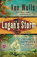 Logan's Storm: A Novel by Ken Wells