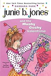 Junie B. Jones and the Mushy Gushy Valentime…