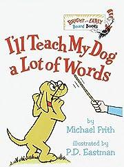 I'll Teach My Dog a Lot of Words (Bright &…