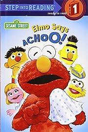 Elmo Says Achoo! (Step-Into-Reading, Step 1)…