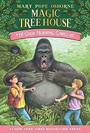 Good Morning, Gorillas (Magic Tree House…