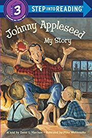 Johnny Appleseed: My Story…