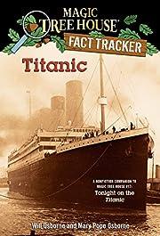 Titanic: A Nonfiction Companion to Magic…