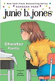 Junie B., First Grader: Cheater Pants (Junie…