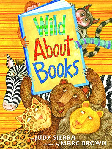 Wild About Books, Judy Sierra; Marc Brown