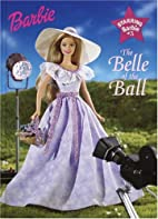 The Belle of the Ball (Starring Barbie) by…