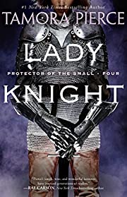 Lady Knight: Book 4 of the Protector of the…