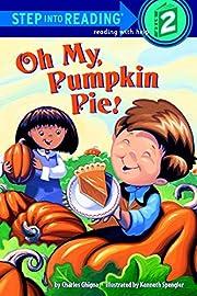 Oh My, Pumpkin Pie! (Step into Reading) de…