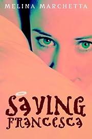 Saving Francesca por Melina Marchetta