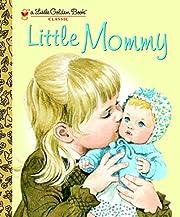 Little Mommy (Little Golden Book) av Sharon…