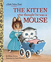 The Kitten Who Thought He Was a Mouse…