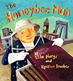 The Honeybee Man / by Lela Nargi ; picture by Kyrsten Brooker