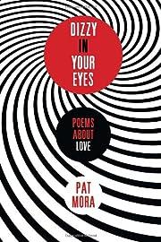 Dizzy in Your Eyes: Poems about Love von Pat…