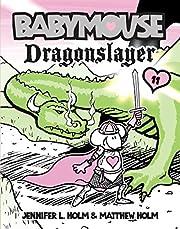 Babymouse #11: Dragonslayer af Jennifer L.…