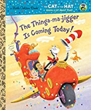 The Thinga-ma-jigger is Coming Today! (Dr.…